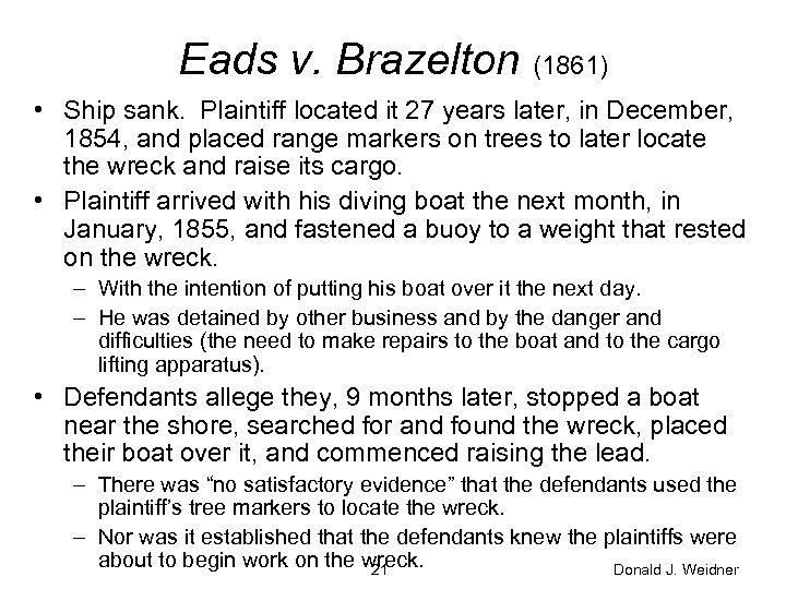 Eads v. Brazelton (1861) • Ship sank. Plaintiff located it 27 years later, in