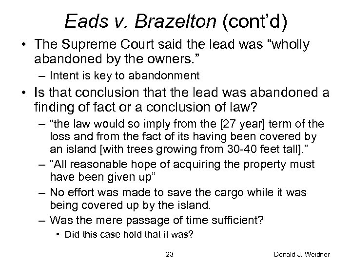 """Eads v. Brazelton (cont'd) • The Supreme Court said the lead was """"wholly abandoned"""