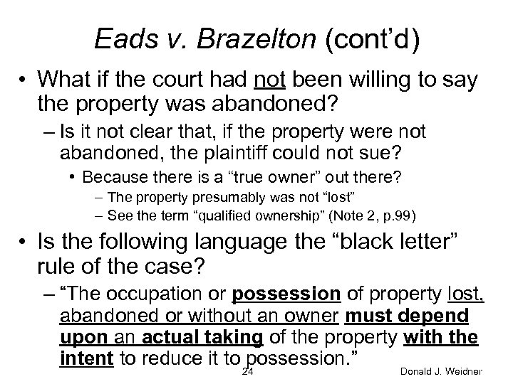 Eads v. Brazelton (cont'd) • What if the court had not been willing to