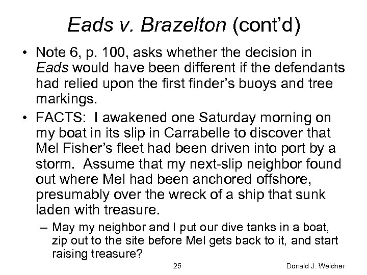 Eads v. Brazelton (cont'd) • Note 6, p. 100, asks whether the decision in