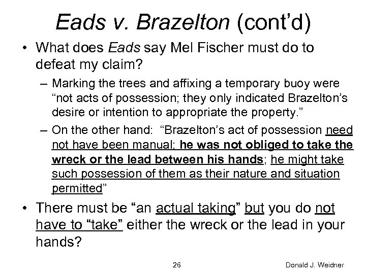 Eads v. Brazelton (cont'd) • What does Eads say Mel Fischer must do to