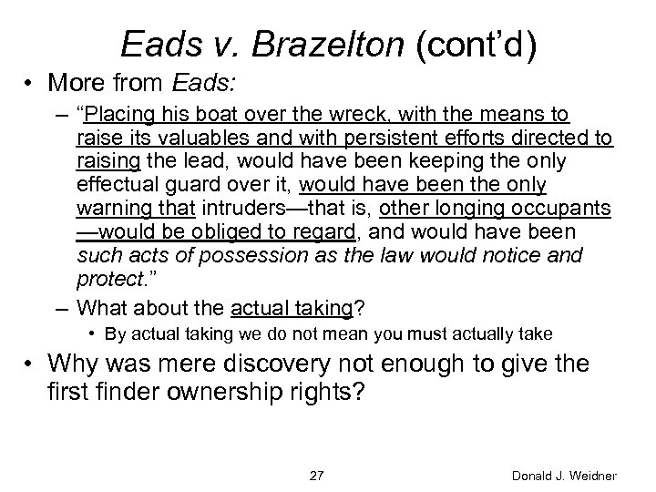 "Eads v. Brazelton (cont'd) • More from Eads: – ""Placing his boat over the"