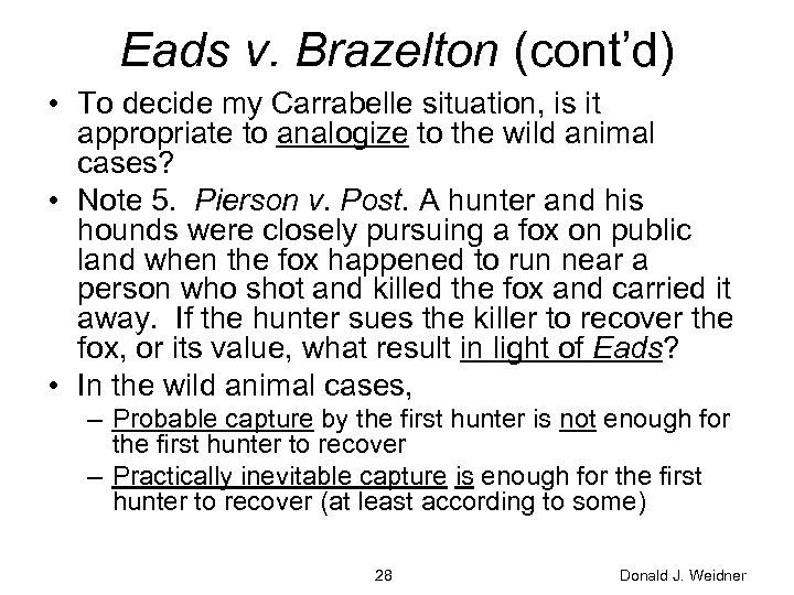 Eads v. Brazelton (cont'd) • To decide my Carrabelle situation, is it appropriate to
