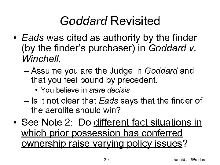 Goddard Revisited • Eads was cited as authority by the finder (by the finder's