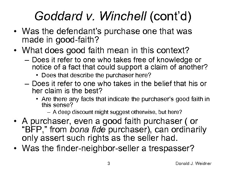 Goddard v. Winchell (cont'd) • Was the defendant's purchase one that was made in