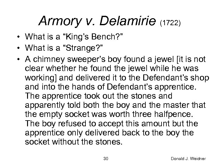 "Armory v. Delamirie (1722) • What is a ""King's Bench? "" • What is"