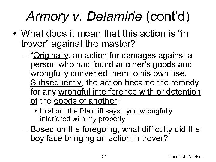 """Armory v. Delamirie (cont'd) • What does it mean that this action is """"in"""