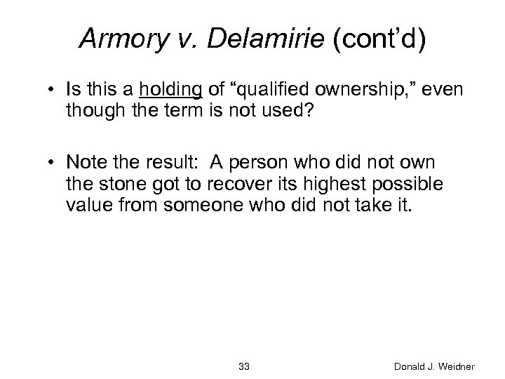 """Armory v. Delamirie (cont'd) • Is this a holding of """"qualified ownership, """" even"""