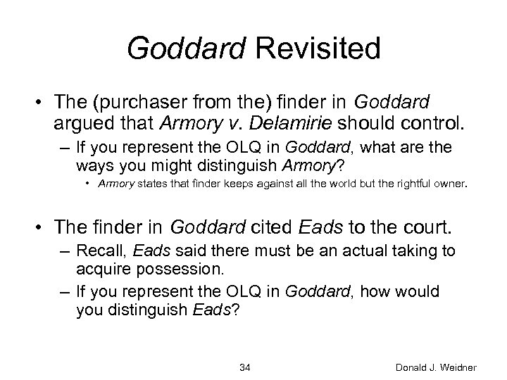 Goddard Revisited • The (purchaser from the) finder in Goddard argued that Armory v.