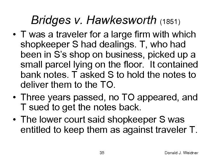 Bridges v. Hawkesworth (1851) • T was a traveler for a large firm with
