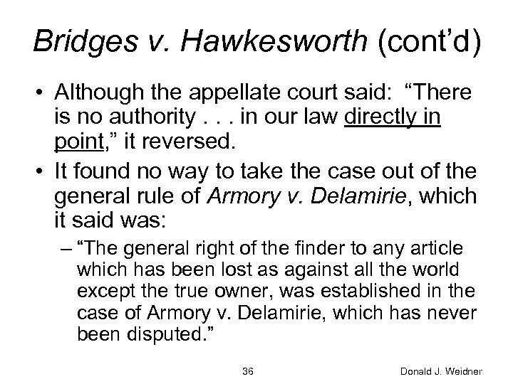 "Bridges v. Hawkesworth (cont'd) • Although the appellate court said: ""There is no authority."