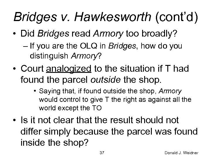 Bridges v. Hawkesworth (cont'd) • Did Bridges read Armory too broadly? – If you