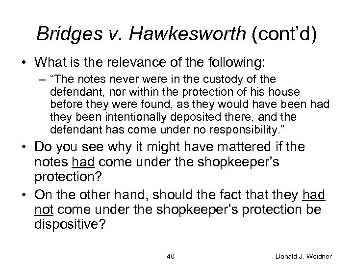 "Bridges v. Hawkesworth (cont'd) • What is the relevance of the following: – ""The"