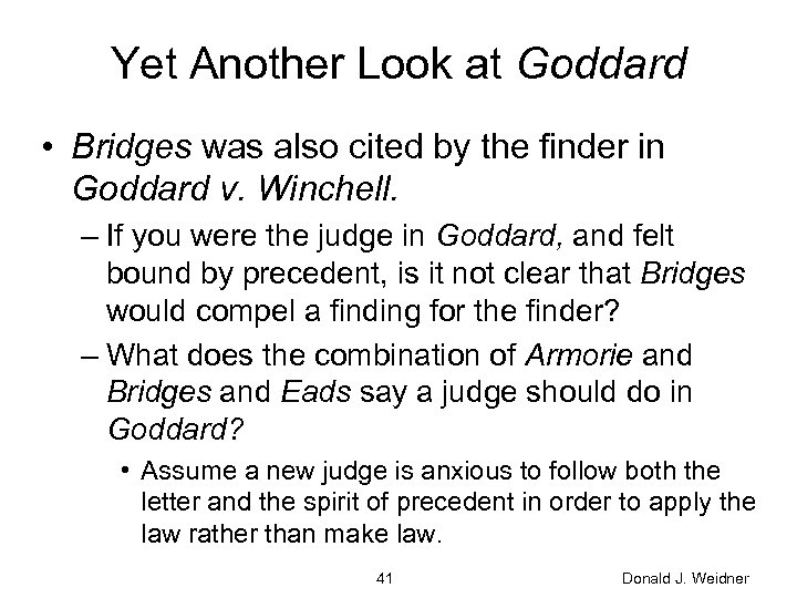 Yet Another Look at Goddard • Bridges was also cited by the finder in