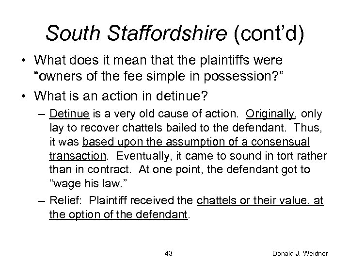 "South Staffordshire (cont'd) • What does it mean that the plaintiffs were ""owners of"