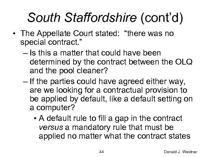 """South Staffordshire (cont'd) • The Appellate Court stated: """"there was no special contract. """""""