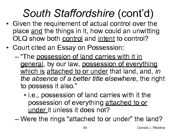 South Staffordshire (cont'd) • Given the requirement of actual control over the place and