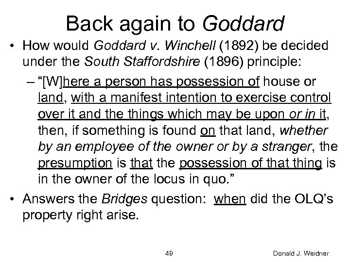 Back again to Goddard • How would Goddard v. Winchell (1892) be decided under