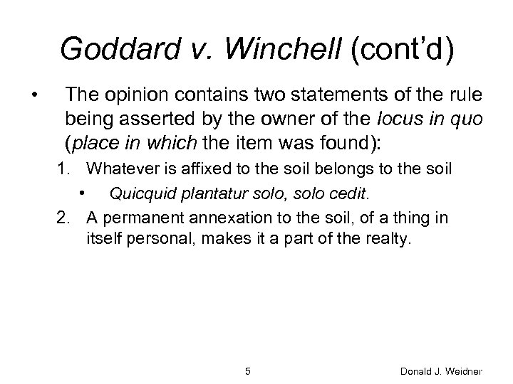Goddard v. Winchell (cont'd) • The opinion contains two statements of the rule being