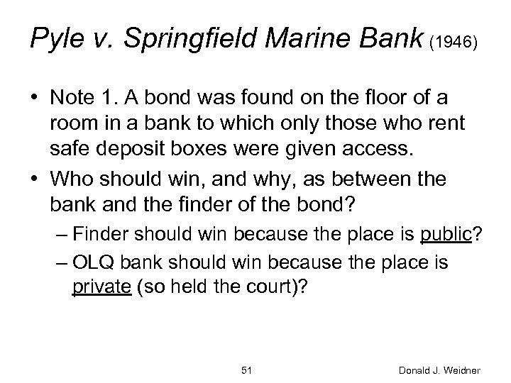 Pyle v. Springfield Marine Bank (1946) • Note 1. A bond was found on