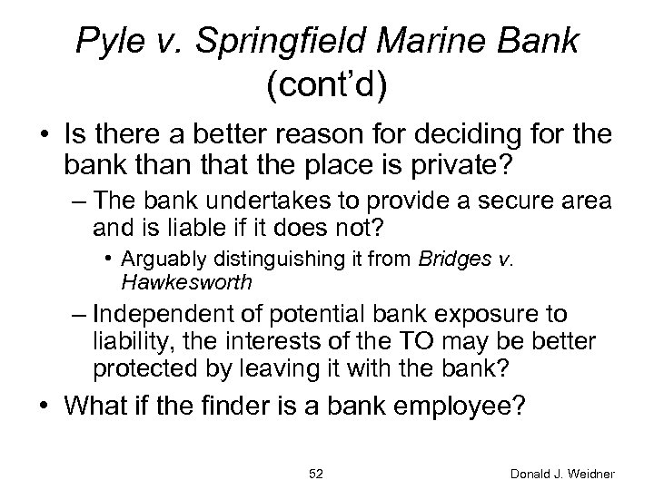 Pyle v. Springfield Marine Bank (cont'd) • Is there a better reason for deciding