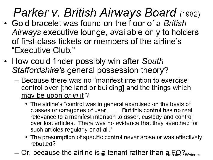 Parker v. British Airways Board (1982) • Gold bracelet was found on the floor