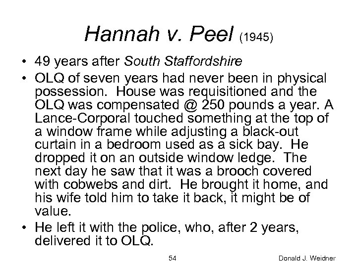 Hannah v. Peel (1945) • 49 years after South Staffordshire • OLQ of seven