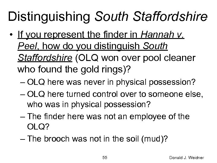 Distinguishing South Staffordshire • If you represent the finder in Hannah v. Peel, how