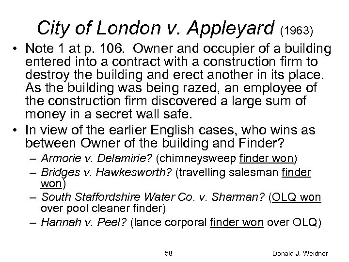 City of London v. Appleyard (1963) • Note 1 at p. 106. Owner and
