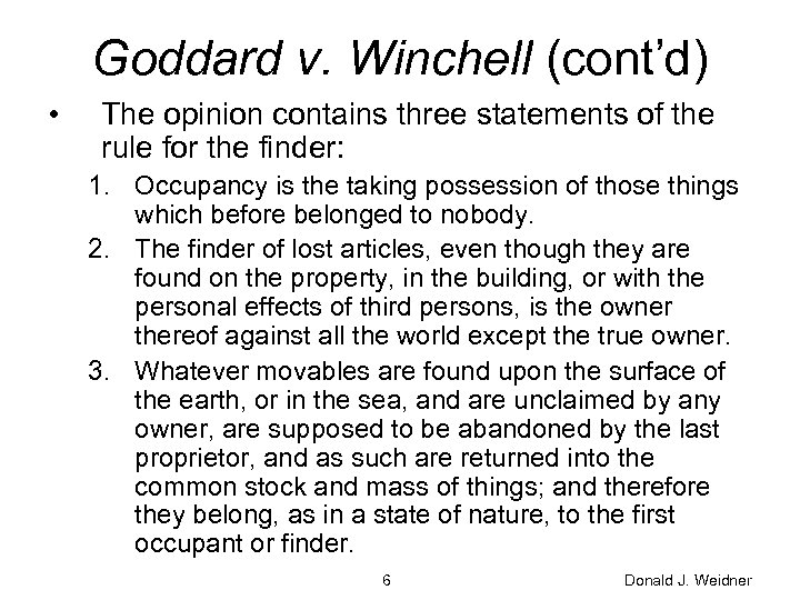 Goddard v. Winchell (cont'd) • The opinion contains three statements of the rule for
