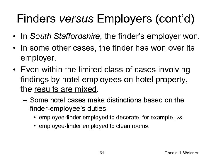 Finders versus Employers (cont'd) • In South Staffordshire, the finder's employer won. • In