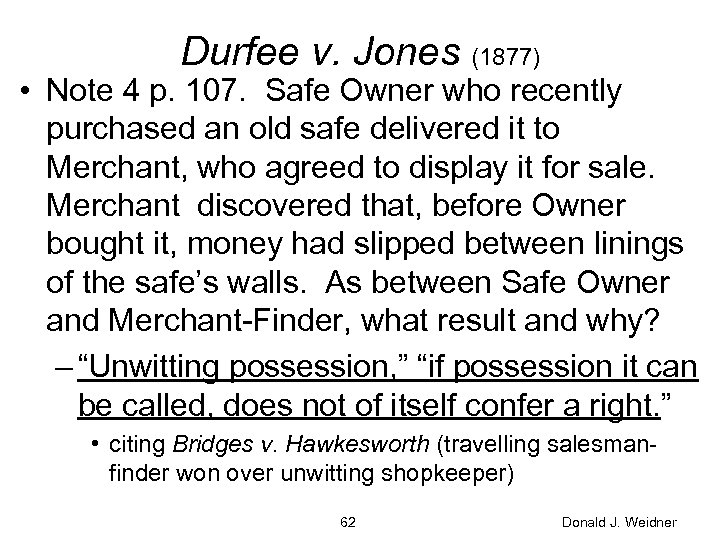 Durfee v. Jones (1877) • Note 4 p. 107. Safe Owner who recently purchased