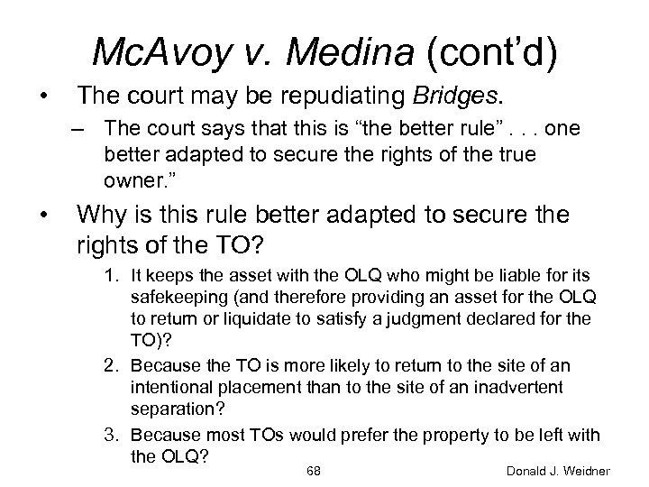 Mc. Avoy v. Medina (cont'd) • The court may be repudiating Bridges. – The