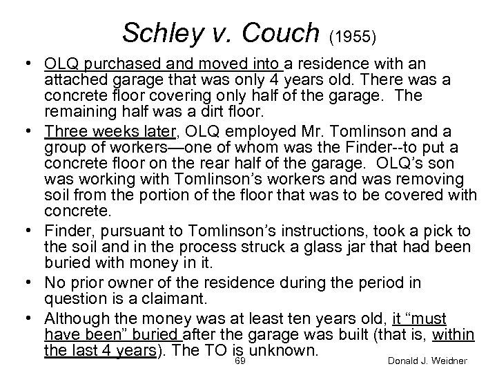 Schley v. Couch (1955) • OLQ purchased and moved into a residence with an
