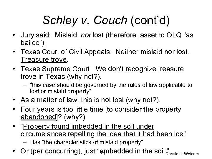 Schley v. Couch (cont'd) • Jury said: Mislaid, not lost (therefore, asset to OLQ