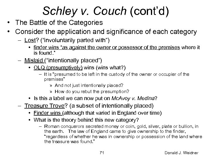 Schley v. Couch (cont'd) • The Battle of the Categories • Consider the application