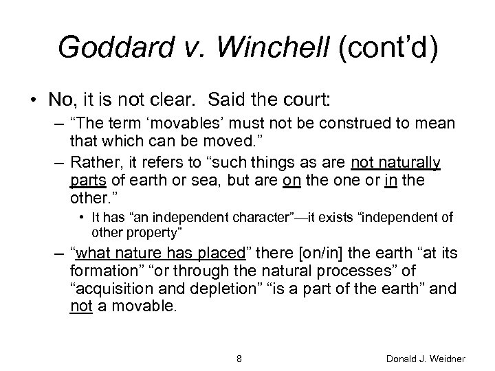 Goddard v. Winchell (cont'd) • No, it is not clear. Said the court: –