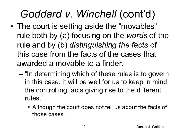 """Goddard v. Winchell (cont'd) • The court is setting aside the """"movables"""" rule both"""