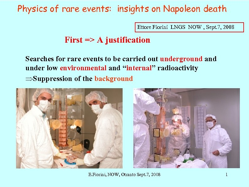 Physics of rare events: insights on Napoleon death Ettore Fiorini LNGS NOW , Sept.