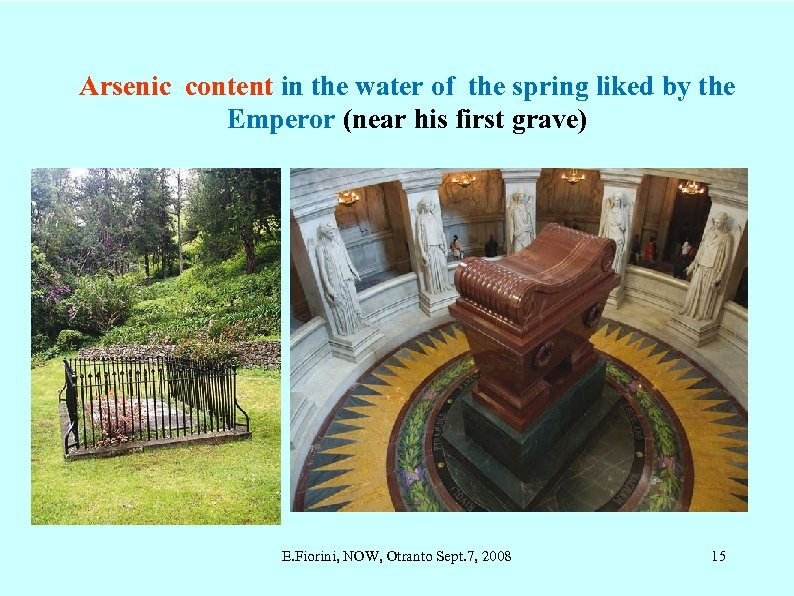 Arsenic content in the water of the spring liked by the Emperor (near his