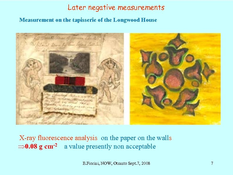 Later negative measurements Measurement on the tapisserie of the Longwood House X-ray fluorescence analysis