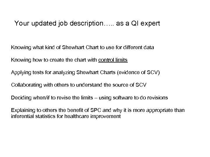 Your updated job description…. . as a QI expert Knowing what kind of Shewhart
