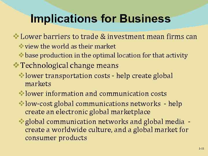 Implications for Business v Lower barriers to trade & investment mean firms can vview