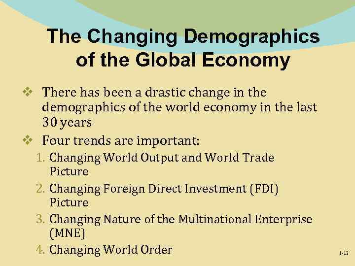 The Changing Demographics of the Global Economy v There has been a drastic change