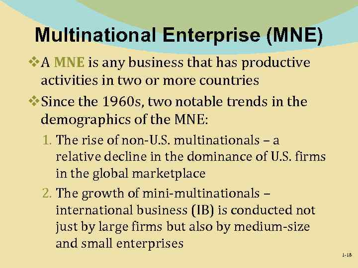 Multinational Enterprise (MNE) v. A MNE is any business that has productive activities in