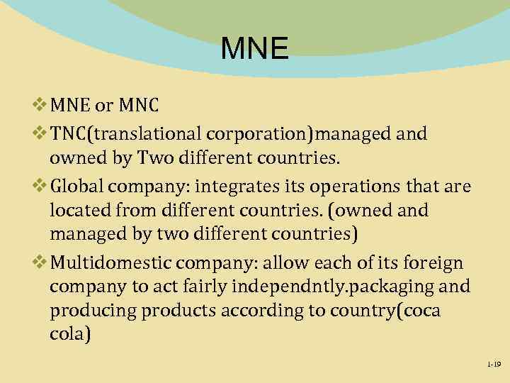 MNE v MNE or MNC v TNC(translational corporation)managed and owned by Two different countries.
