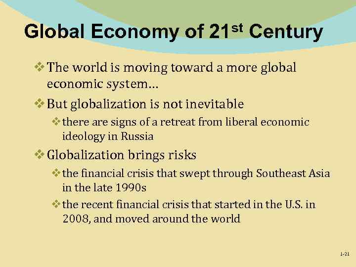 Global Economy of 21 st Century v The world is moving toward a more