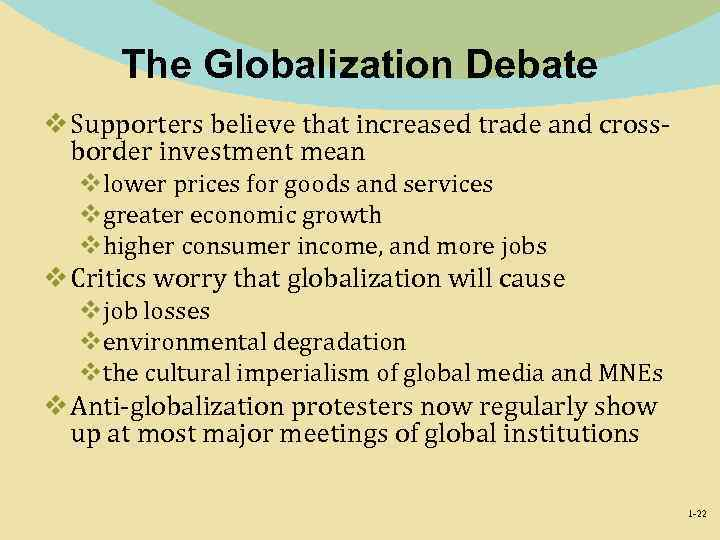 The Globalization Debate v Supporters believe that increased trade and crossborder investment mean vlower