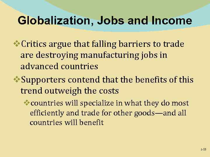 Globalization, Jobs and Income v. Critics argue that falling barriers to trade are destroying