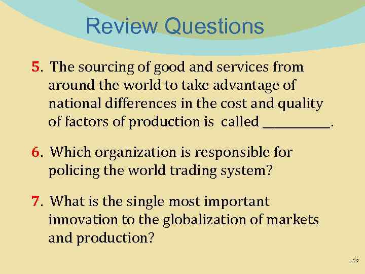 Review Questions 5. The sourcing of good and services from around the world to